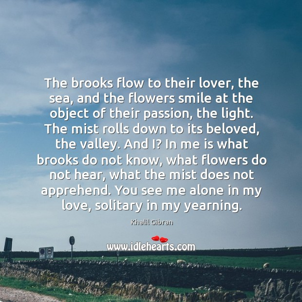 Image, The brooks flow to their lover, the sea, and the flowers smile