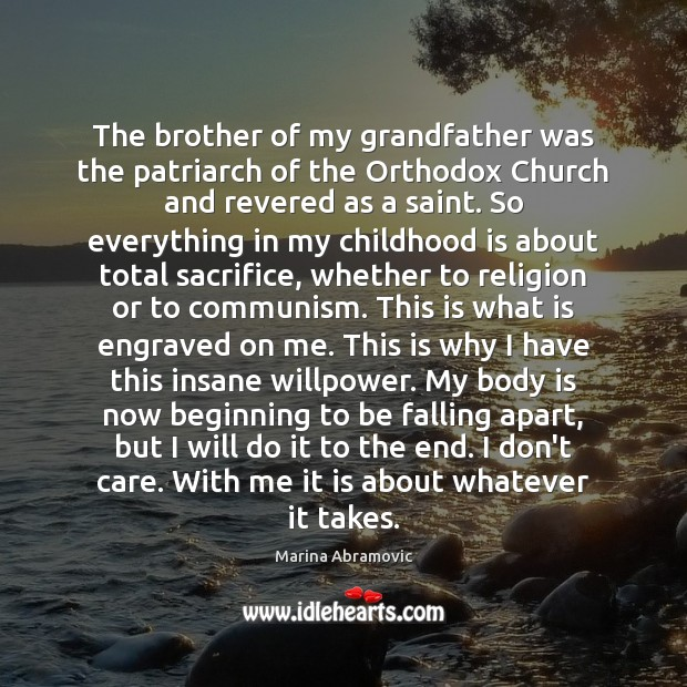 The brother of my grandfather was the patriarch of the Orthodox Church Childhood Quotes Image
