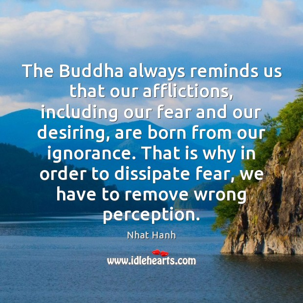 Image, The Buddha always reminds us that our afflictions, including our fear and
