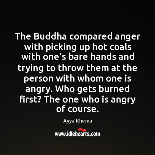 Image, The Buddha compared anger with picking up hot coals with one's bare