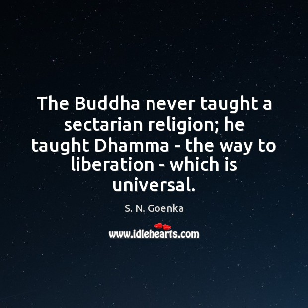The Buddha never taught a sectarian religion; he taught Dhamma – the Image