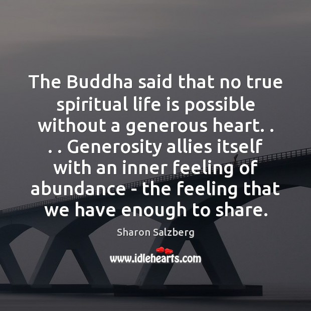 Image, The Buddha said that no true spiritual life is possible without a