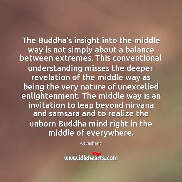 The Buddha's insight into the middle way is not simply about a Image