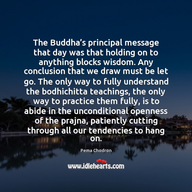 Image, The Buddha's principal message that day was that holding on to