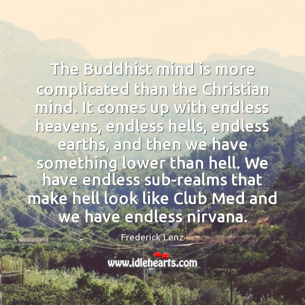 Image, The Buddhist mind is more complicated than the Christian mind. It comes
