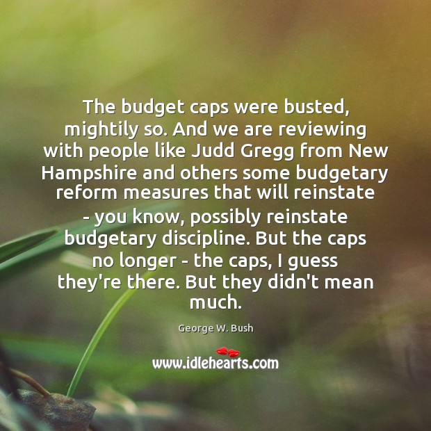 Image about The budget caps were busted, mightily so. And we are reviewing with