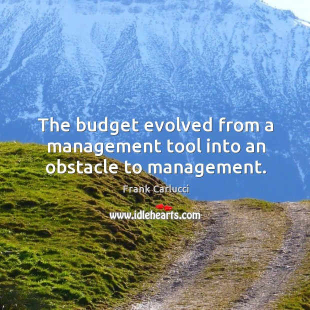 The budget evolved from a management tool into an obstacle to management. Image