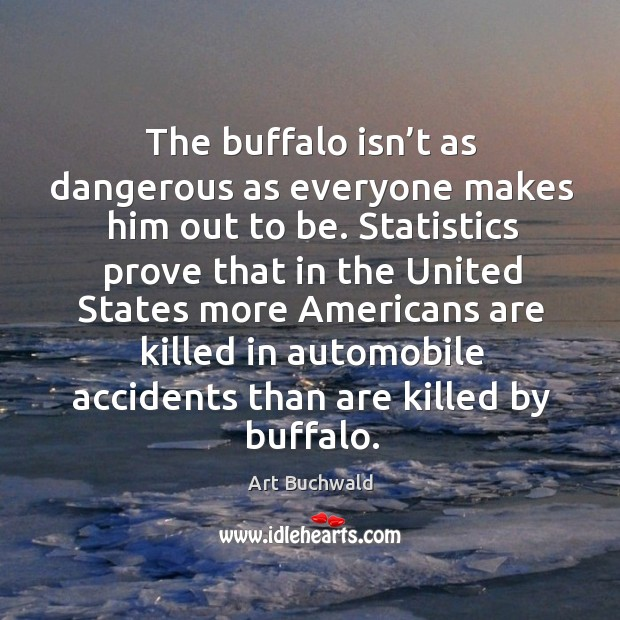 The buffalo isn't as dangerous as everyone makes him out to be. Image