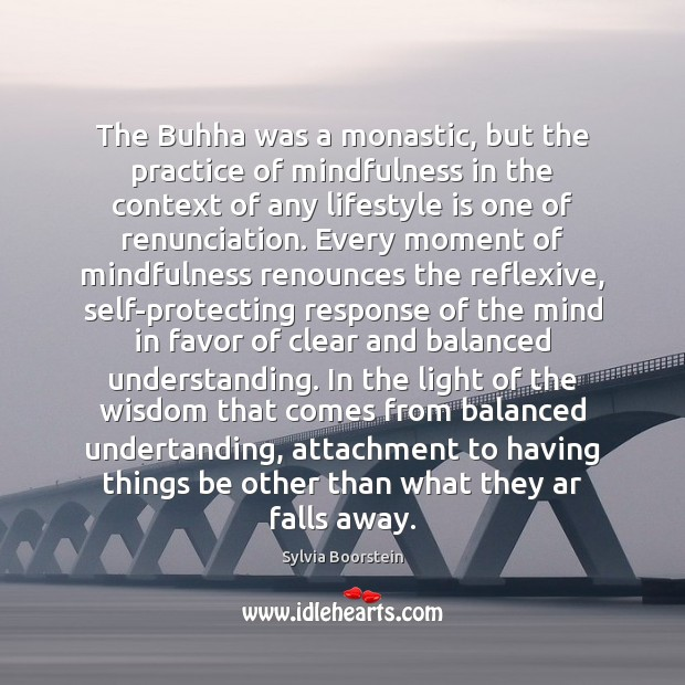 The Buhha was a monastic, but the practice of mindfulness in the Image