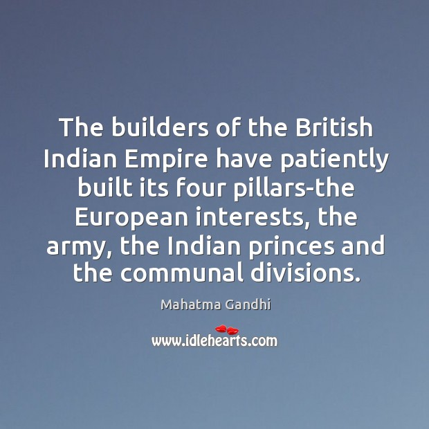 Image, The builders of the British Indian Empire have patiently built its four