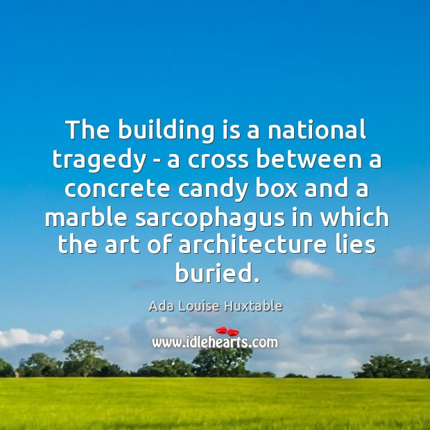Image, The building is a national tragedy – a cross between a concrete