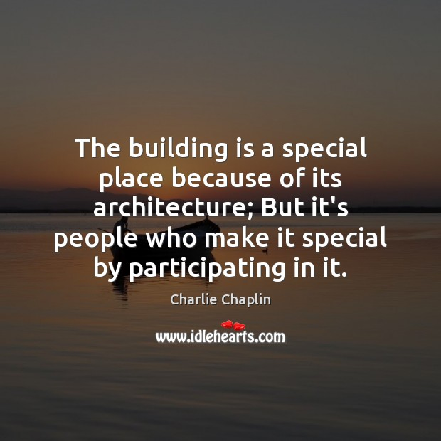 Image, The building is a special place because of its architecture; But it's