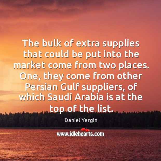 The bulk of extra supplies that could be put into the market come from two places. Image