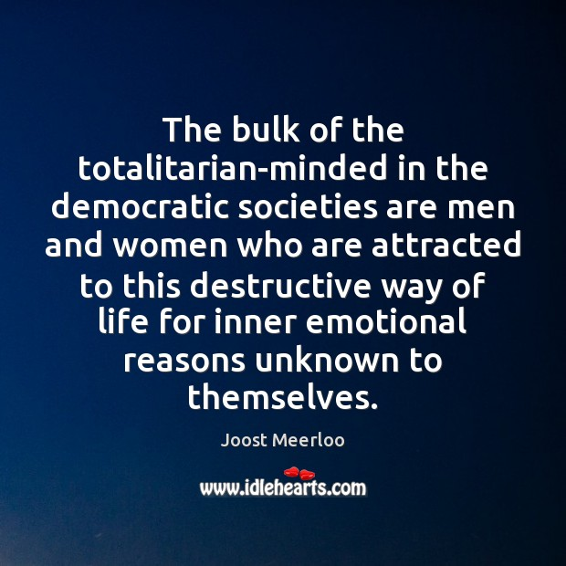 Image, The bulk of the totalitarian-minded in the democratic societies are men and