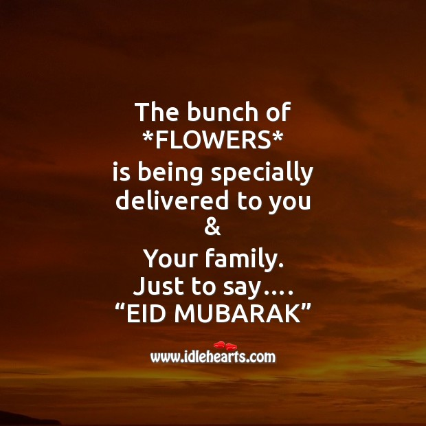 The bunch of *flowers* is being specially delivered to you Eid Messages Image