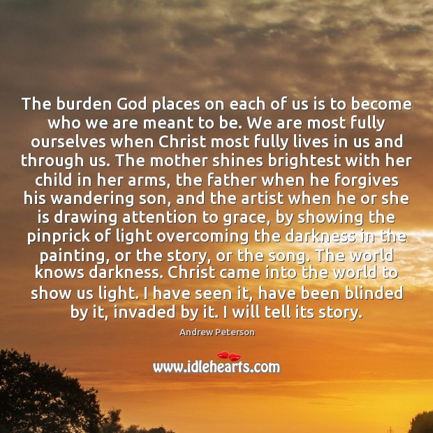 Image, The burden God places on each of us is to become who