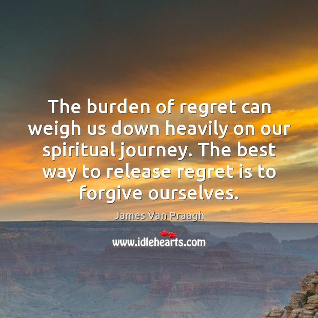 The burden of regret can weigh us down heavily on our spiritual Regret Quotes Image