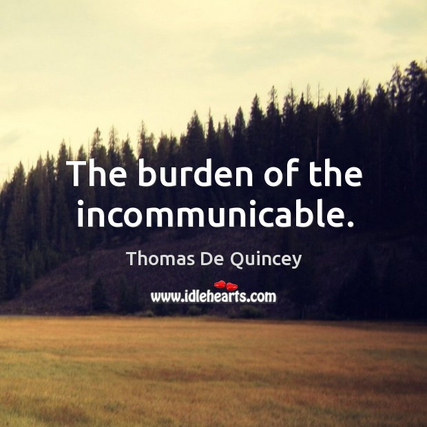 The burden of the incommunicable. Image