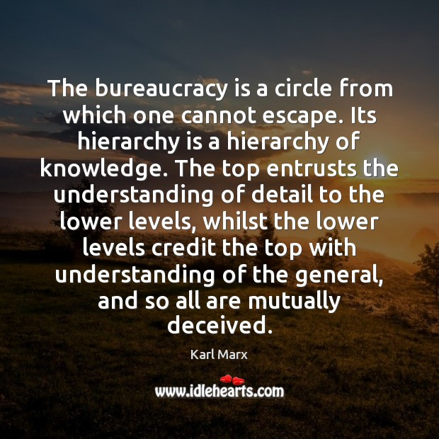 Image, The bureaucracy is a circle from which one cannot escape. Its hierarchy