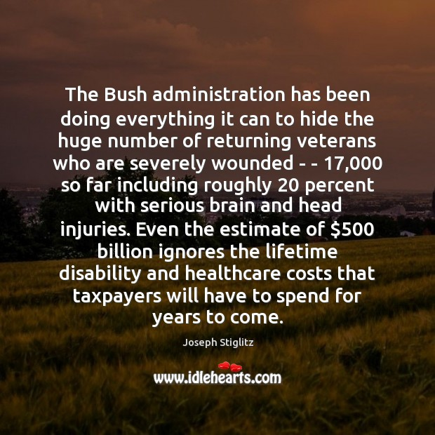 Image, The Bush administration has been doing everything it can to hide the