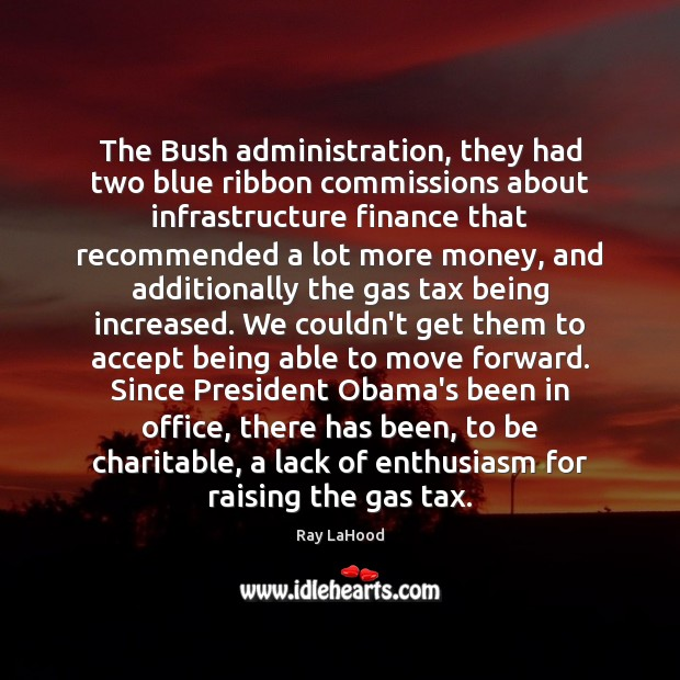 Image, The Bush administration, they had two blue ribbon commissions about infrastructure finance