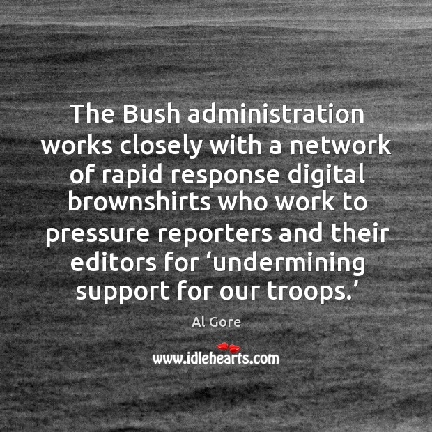 The bush administration works closely with a network Image