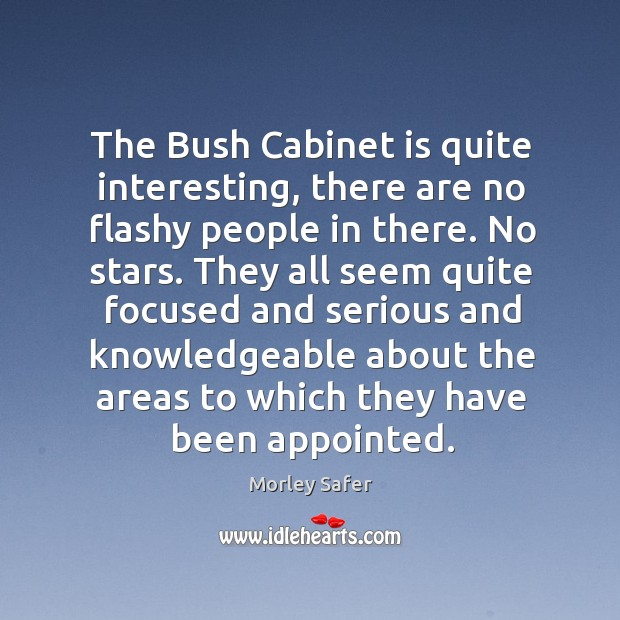 The bush cabinet is quite interesting, there are no flashy people in there. No stars. Image