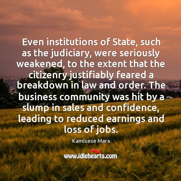 The business community was hit by a slump in sales and confidence, leading to reduced earnings and loss of jobs. Image