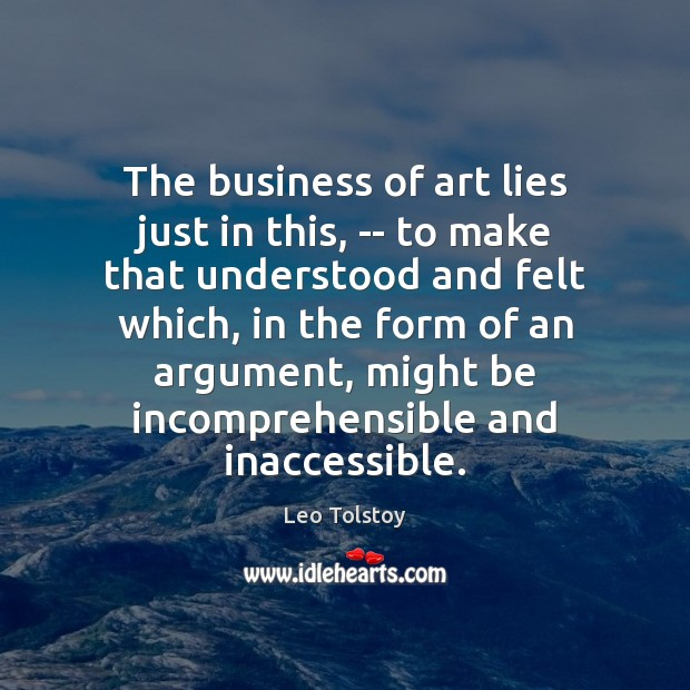 The business of art lies just in this, — to make that Image