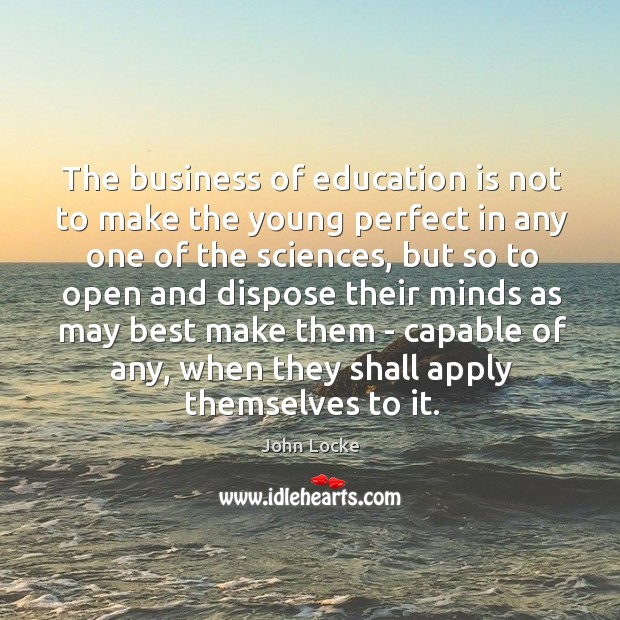 Image, The business of education is not to make the young perfect in