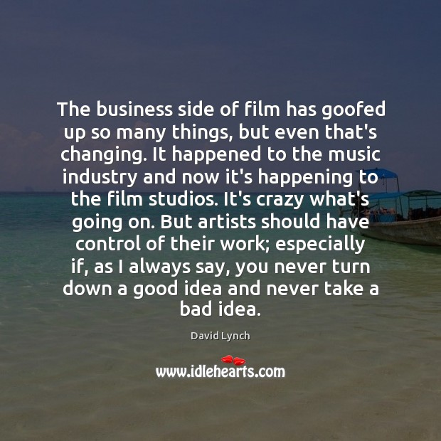 Image, The business side of film has goofed up so many things, but