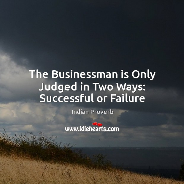 The businessman is only judged in two ways: successful or failure Image