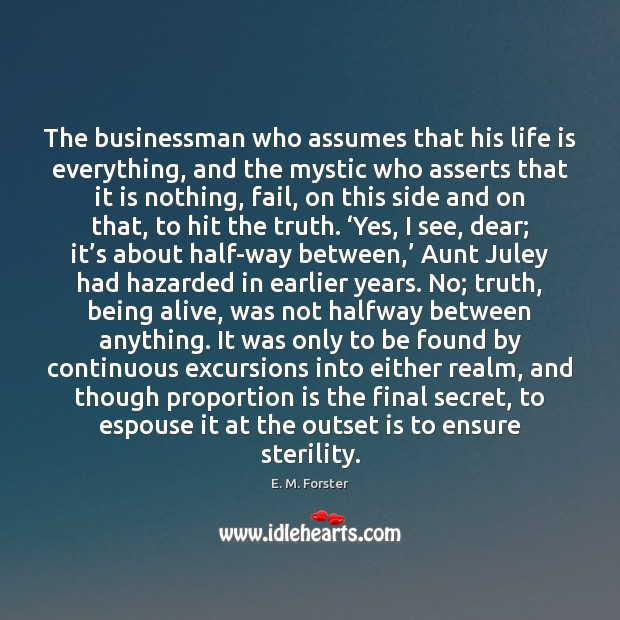 The businessman who assumes that his life is everything, and the mystic Image