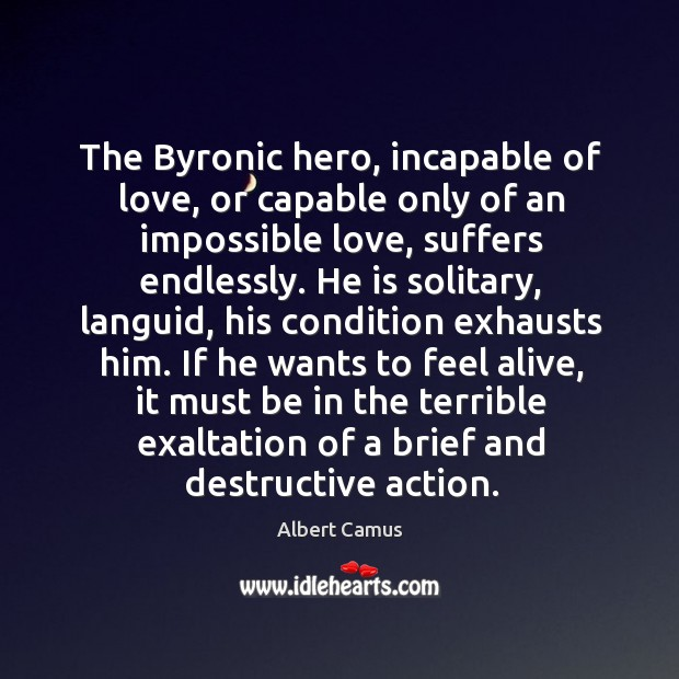 Image, The Byronic hero, incapable of love, or capable only of an impossible