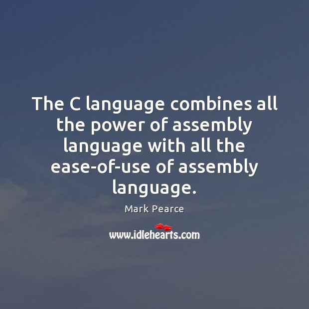 Image, The C language combines all the power of assembly language with all