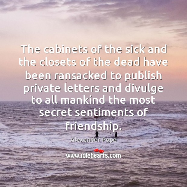 Image, The cabinets of the sick and the closets of the dead have