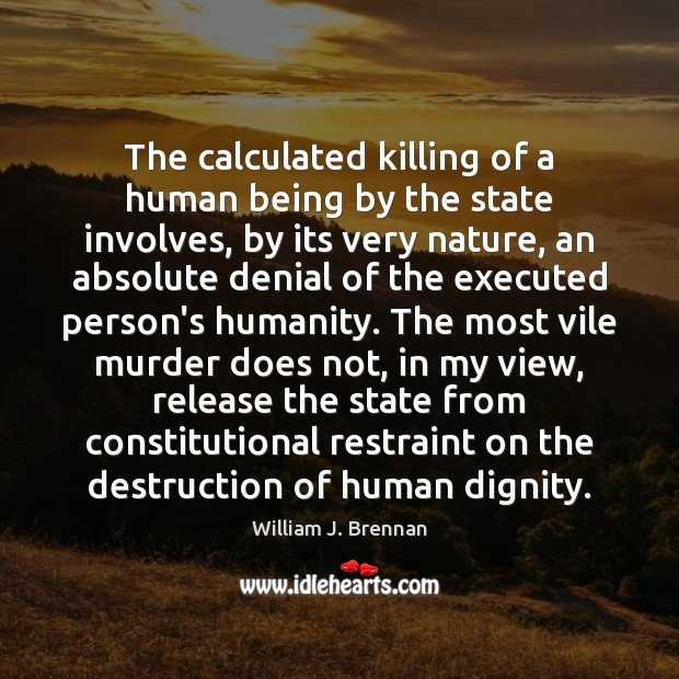 The calculated killing of a human being by the state involves, by Image
