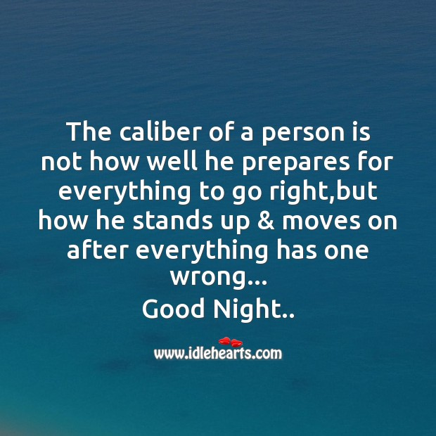 The caliber of a person Good Night Messages Image