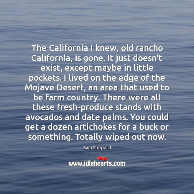 Image, The California I knew, old rancho California, is gone. It just doesn't