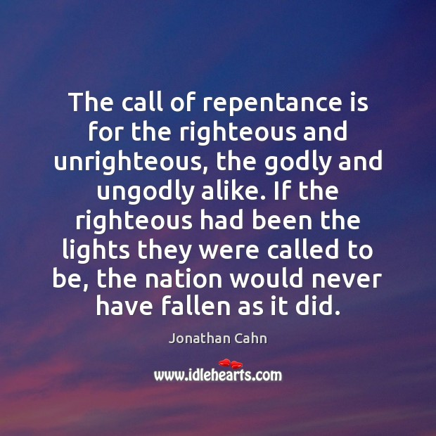The call of repentance is for the righteous and unrighteous, the Godly Image