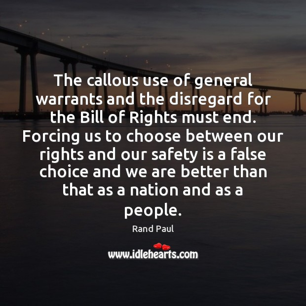 The callous use of general warrants and the disregard for the Bill Safety Quotes Image