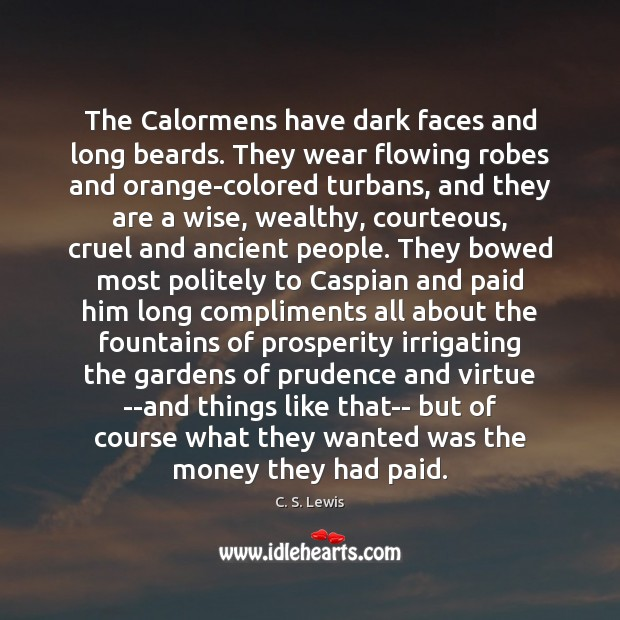 The Calormens have dark faces and long beards. They wear flowing robes Image