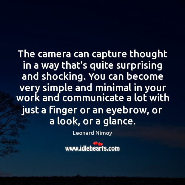 Image, The camera can capture thought in a way that's quite surprising and