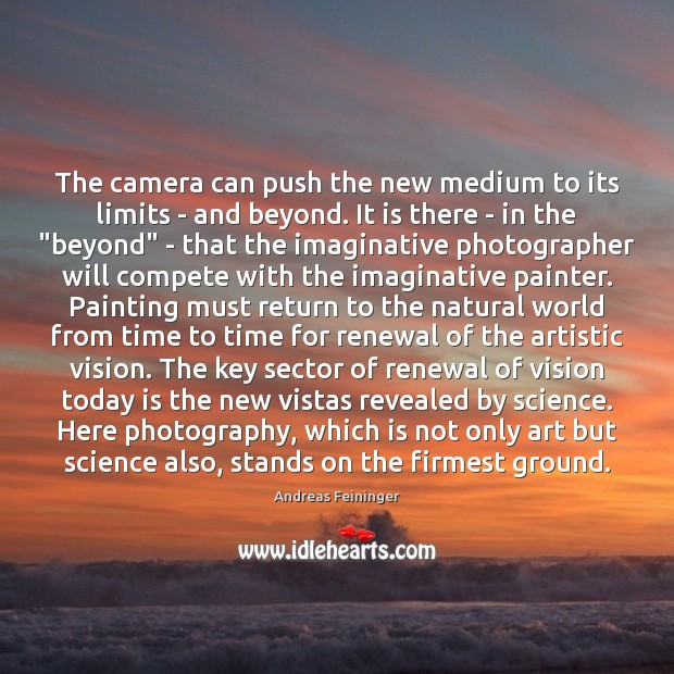 The camera can push the new medium to its limits – and Andreas Feininger Picture Quote