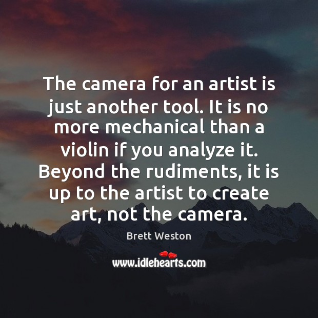 Image, The camera for an artist is just another tool. It is no