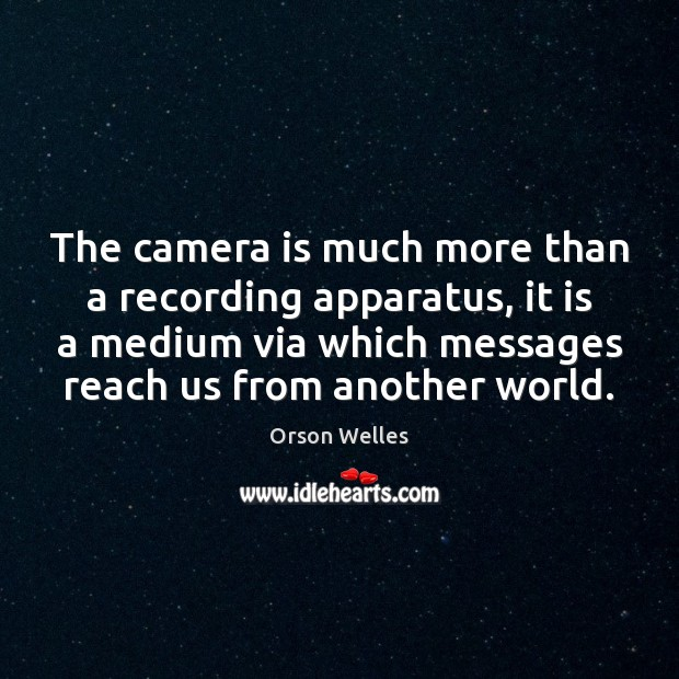 Image, The camera is much more than a recording apparatus, it is a