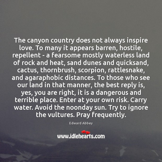 Image, The canyon country does not always inspire love. To many it appears