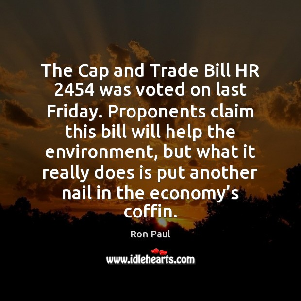 Image, The Cap and Trade Bill HR 2454 was voted on last Friday. Proponents