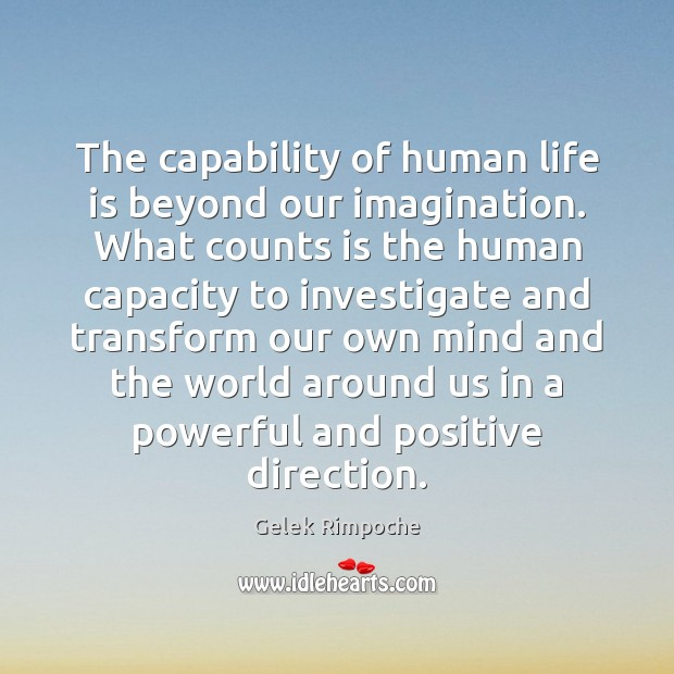The capability of human life is beyond our imagination. What counts is Image