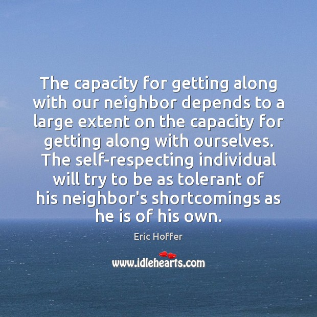 Image, The capacity for getting along with our neighbor depends to a large